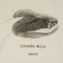 Brand New – Mene